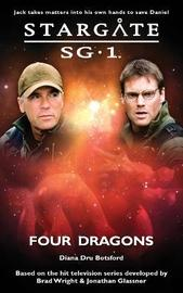 Stargate SG-1: Four Dragons by Diana Botsford