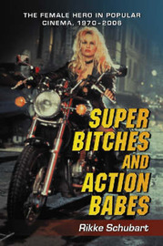 Super Bitches and Action Babes by Rikke Schubart image