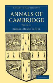 Annals of Cambridge 5 Volume Paperback Set Annals of Cambridge: Volume 4 by Charles Henry Cooper