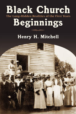 Black Church Beginnings by Henry H. Mitchell image