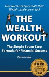 Wealth Workout: The Simple Seven Step Formula for Financial Success by Marcus De Maria image