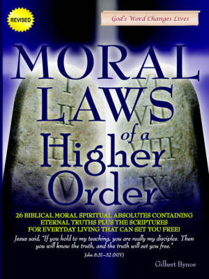 Moral Laws of a Higher Order by Gilbert Bynoe