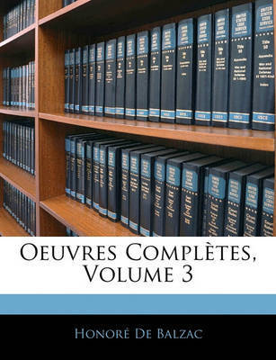 Oeuvres Compltes, Volume 3 by Honor De Balzac