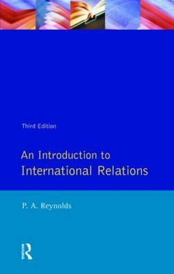 Introduction to International Relations, An by Philip Alan Reynolds