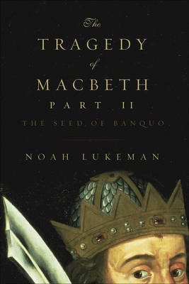 The Tragedy of Macbeth Part II by Noah Lukeman image
