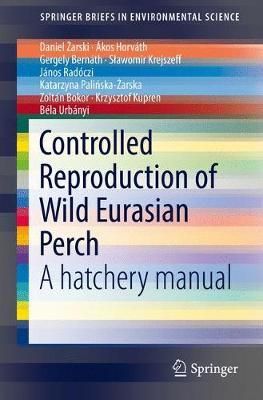 Controlled Reproduction of Wild Eurasian Perch by Daniel Zarski