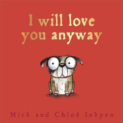 Fred: I Will Love You Anyway by Mick Inkpen image