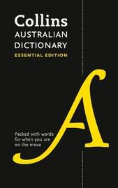 Collins Australian Dictionary: Essential edition by Collins Dictionaries