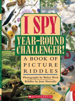 I Spy Year-round Challenger!: A Book of Picture Riddles (Library Ed) by Jean Marzollo