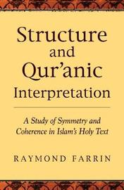 Structure and Qur'anic Interpretation by Raymond Farrin