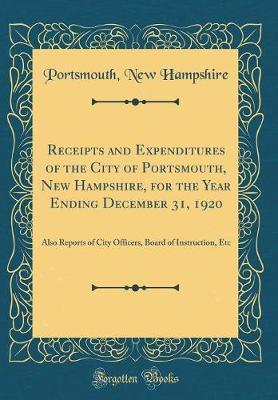 Receipts and Expenditures of the City of Portsmouth, New Hampshire, for the Year Ending December 31, 1920 by Portsmouth New Hampshire image
