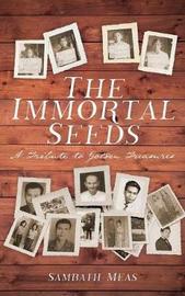 The Immortal Seeds by Sambath Meas image