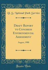 Draft Report to Congress Environmental Assessment by U S National Park Service