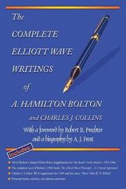 The Complete Elliott Wave Writings of A. Hamilton Bolton and Charles J. Collins