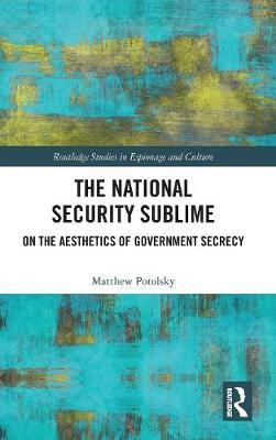 The National Security Sublime by Matthew Potolsky