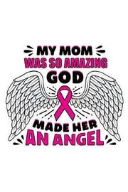 MY Mom was so amazing God made her an Angel by Global Journal Notebook Publishing image