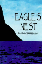 Eagle's Nest by Alexander Presniakov