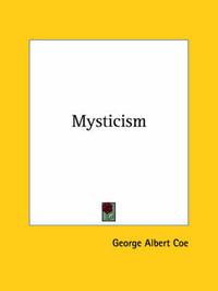 Mysticism by George Albert Coe