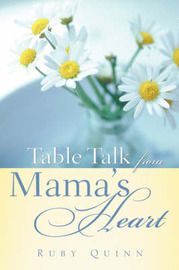Table Talk from Mama's Heart by Ruby Quinn image