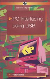 PC Interfacing Using USB by Peter Bates
