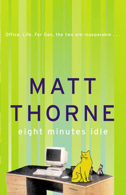 Eight Minutes Idle by Matt Thorne image