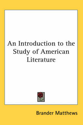 An Introduction to the Study of American Literature by Brander Matthews image