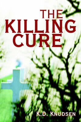 The Killing Cure by K. D. Knudsen image