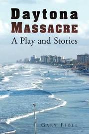 Daytona Massacre by Gary Fidel