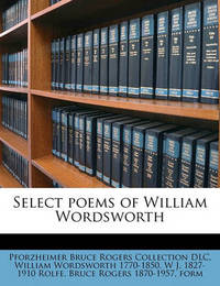 Select Poems of William Wordsworth by Pforzheimer Bruce Rogers Collection DLC