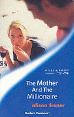 The Mother and the Millionaire by Alison Fraser