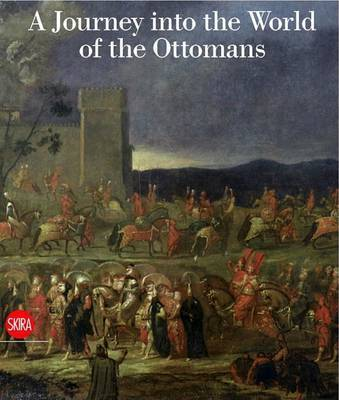 A Journey into the World of the Ottomans by Olga Nefedova