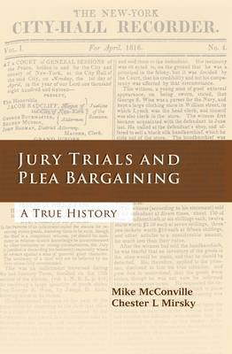 Jury Trials and Plea Bargaining by Mike McConville