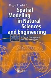 Spatial Modeling in Natural Sciences and Engineering by Friedrich Jurgen