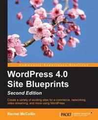 WordPress 4.0 Site Blueprints - by Rachel McCollin