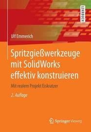 Spritzgiesswerkzeuge Mit Solidworks Effektiv Konstruieren by Ulf Emmerich