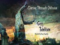 Glaring Through Oblivion by Serj Tankian