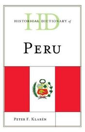 Historical Dictionary of Peru by Peter Flindell Klaren image