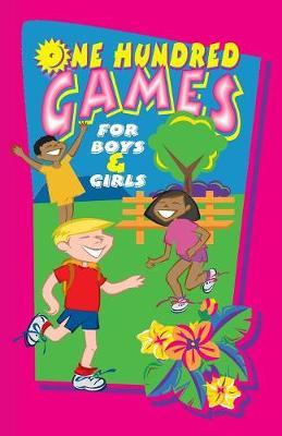 One Hundred Games for Boys and Girls by Our Little Friend