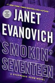 Smokin' Seventeen: A Stephanie Plum Novel by Janet Evanovich
