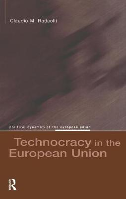 Technocracy in the European Union by Claudio M Radaelli