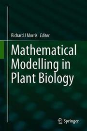 Mathematical Modelling in Plant Biology
