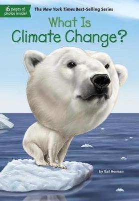 What Is Climate Change? by Gail Herman image