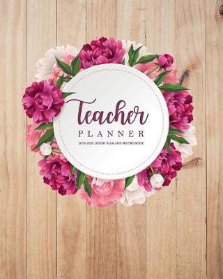Teacher Lesson Planner 2019-2020 by Michelia Creations