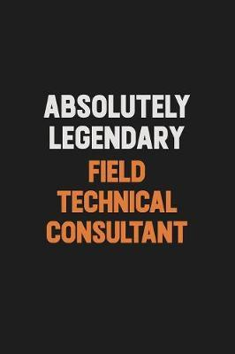 Absolutely Legendary Field Technical Consultant by Camila Cooper