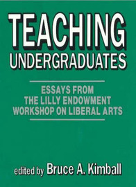 Teaching Undergraduates: Essays from the Lilly Endowment Workshop on Liberal Arts image