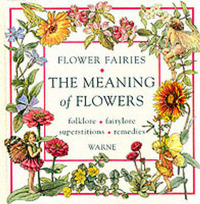 The Meaning of Flowers: Folklore, Fairylore, Superstitions, Remedies by Cicely Mary Barker image
