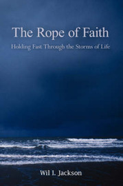 The Rope of Faith by Wil I. Jackson image