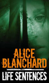 Life Sentences by Alice Blanchard image
