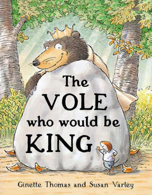 The Vole Who Would be King by Thomas Ginette