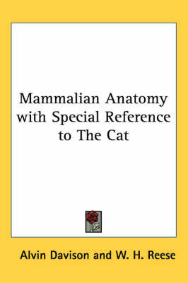 Mammalian Anatomy with Special Reference to The Cat by Alvin Davison